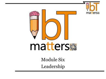 Module Six Leadership. What makes a good leader? Leaders are reflective. Leaders are innovative. Leaders make complex decisions. Leaders are ethical.