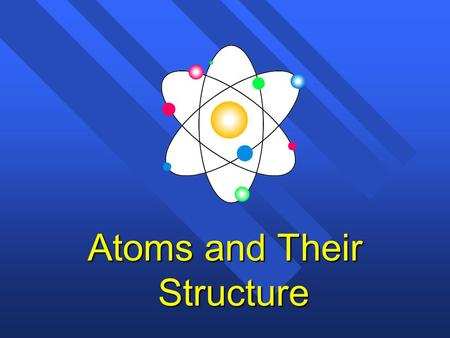 Atoms and Their Structure History of the Atom n n Original idea (400 B.C.) came from Democritus, a Greek philosopher n n Democritus expressed the belief.