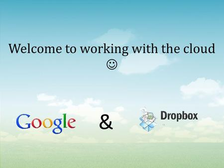 Welcome to working with the cloud &. Cloud computing: The practice of using a network of remote servers hosted on the Internet to store, manage, and process.