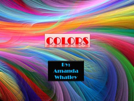 By: Amanda Whatley By: Amanda Whatley My big question is if different colors affect the temperature. I wanted to test this for when it's cold out side.