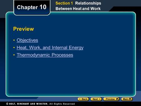 Preview Objectives Heat, Work, and Internal Energy Thermodynamic Processes Chapter 10 Section 1 Relationships Between Heat and Work.
