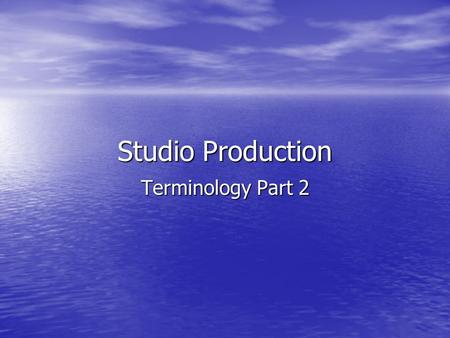 Studio Production Terminology Part 2. Establishing Shot An establishing shot in film and television sets up, or establishes the context for a scene by.