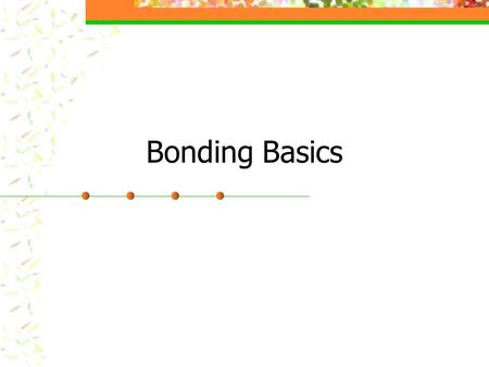 Bonding Basics. I. Electronegativity and Bonding Electronegativity is a measure of the tendency of an atom to attract a bonding pair of electrons. No.