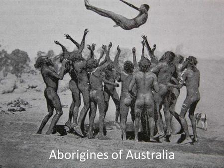 Aborigines of Australia. Location Aborigines who once populated Asia and Indonesia were displaced by Chinese and Indonesian people Aborigines of Tasmania,