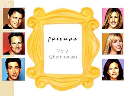 Friends 90's TV sitcom Re-popularise series Give updated info Educate Target audience 15+ Group of friends.