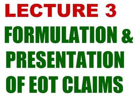 FORMULATION & PRESENTATION OF EOT CLAIMS