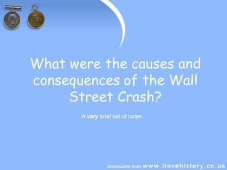 What were the causes and consequences of the Wall Street Crash? A very brief set of notes…