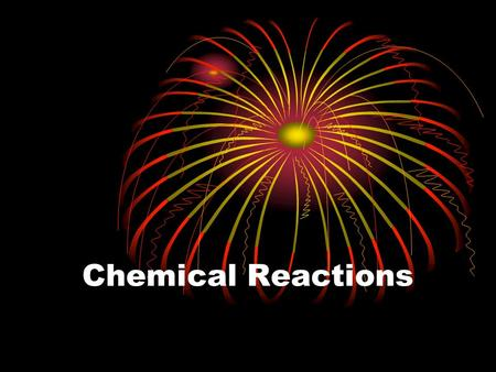 "Chemical Reactions. PARTS OF A CHEMICAL EQUATION 2Mg + O 2  2MgO ReactantsProducts Coefficient ""Produces Yields Forms"" Subscript."