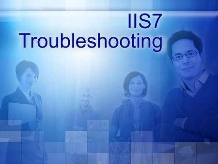 Reset and Recycle IIS Reset Application Pool Management Error Codes New HTTP Sub-status codes Custom/Detailed Errors Tracing in IIS7 and.