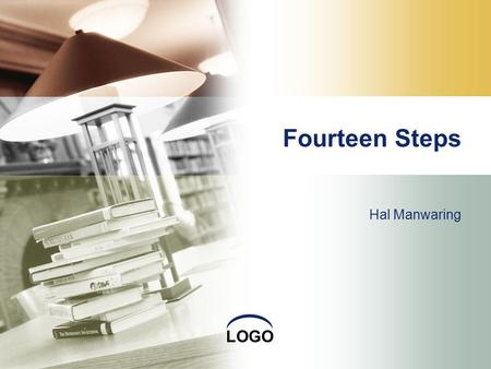 LOGO Fourteen Steps Hal Manwaring. Teaching objectives  master the key language points and grammatical structures in the text  understand the main idea,