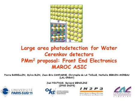 Large area photodetection for Water Cerenkov detectors PMm 2 proposal: Front End Electronics MAROC ASIC Pierre BARRILLON, Sylvie BLIN, Jean-Eric CAMPAGNE,