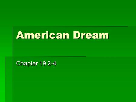 American Dream Chapter 19 2-4 Business in the 50's  More white-collar positions  Conglomerates  Major corporations  Includes small companies in unrelated.