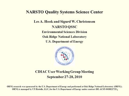 1 NARSTO Quality Systems Science Center Les A. Hook and Sigurd W. Christensen NARSTO QSSC Environmental Sciences Division Oak Ridge National Laboratory.
