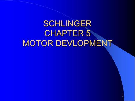 "1 SCHLINGER CHAPTER 5 MOTOR DEVLOPMENT 2 MOTOR DEVELOPMENT DIRECTIONS CEPHALOCAUDAL ""Head down""  PROXIMAL-DISTAL ""Center outward"" "