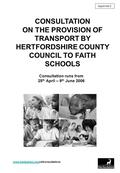CONSULTATION ON THE PROVISION OF TRANSPORT BY HERTFORDSHIRE COUNTY COUNCIL TO FAITH SCHOOLS Consultation runs from 25 th April – 9 th June 2006 www.hertsdirect.org/www.hertsdirect.org/csfconsultations.
