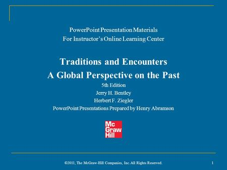 1 PowerPoint Presentation Materials For Instructor's Online Learning Center Traditions and Encounters A Global Perspective on the Past 5th Edition Jerry.