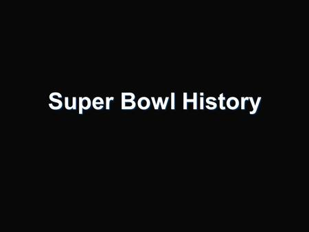 Super Bowl History. Super bowl is the largest day for U.S. consumption, after______________________ Thanksgiving.