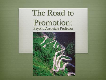 The Road to Promotion: Beyond Associate Professor.