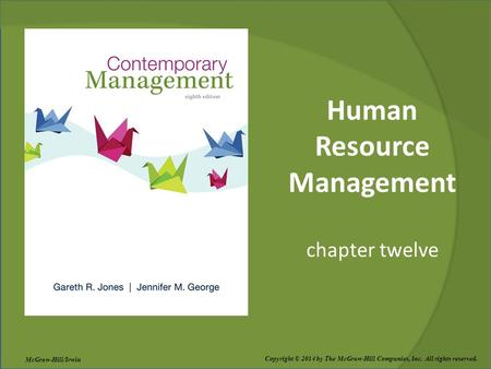 Human Resource Management chapter twelve Copyright © 2014 by The McGraw-Hill Companies, Inc. All rights reserved. McGraw-Hill/Irwin.