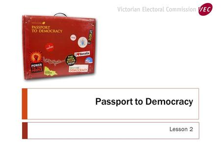 Passport to Democracy Lesson 2. Principles of Democracy  Open up your workbooks and fill out page one.