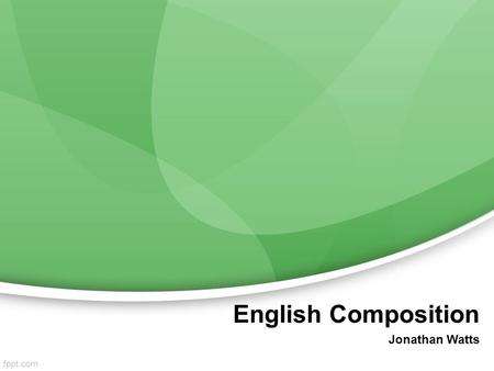 English Composition Jonathan Watts. Welcome back to class! I hope you had a wonderful weekend! Today we will talk about Essay Development –Pg 163-169.
