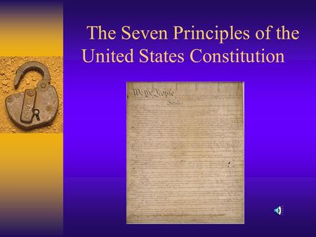 The Seven Principles of the United States Constitution.
