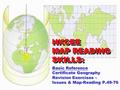 Basic Reference Certificate Geography Revision Exercises – Issues & Map-Reading P.49-76 HKCEE MAP READING SKILLS: HKCEE MAP READING SKILLS: