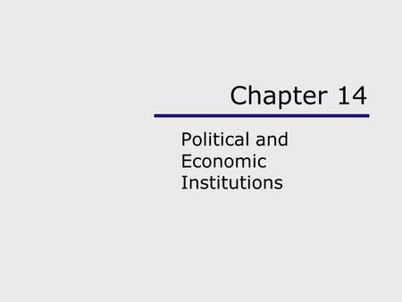 Chapter 14 Political and Economic Institutions. Chapter Outline Using the Sociological Imagination Power and Authority The Nation-State Political Systems.