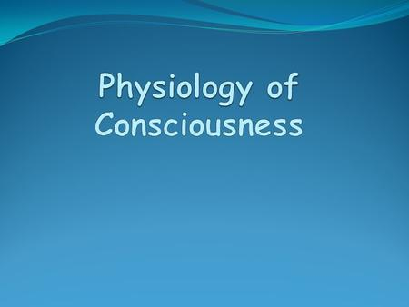 Consciousness is a spectrum that ranges from low to high levels of awareness. LOW HIGH Awake Very Alert Unconscious.