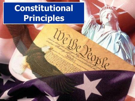 Constitutional Principles. Limited Government -belief that a gov'ts powers should be limited – prevent gov. from having too much power -the rule of law: