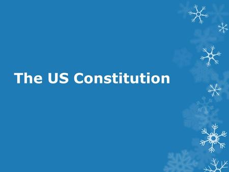 The US Constitution. Constitutional Convention  When? May 25, 1787  Where? Philadelphia in Independence Hall  Lasted several months in hot summer conditions.