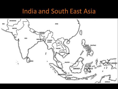 India and South East Asia. CHRONOLOGY 2,600 – 1,900 BCE: Indus Valley (Harappa) Civilization 1,750 – 322 BCE: Vedic Period c. 563 – 483 BCE: Shakyamuni.