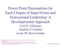 Copyright © Allyn & Bacon 2007 Power Point Presentations for Each Chapter of SuperVision and Instructional Leadership: A Developmental Approach Carl D.