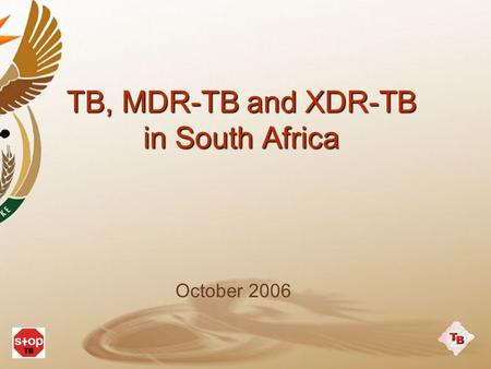 TB, MDR-TB and XDR-TB in South Africa October 2006.