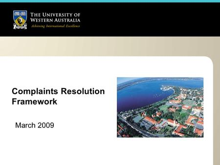 Complaints Resolution Framework March 2009. What is a Complaints Resolution Framework? The International Standard on complaint handling ISO 1002 directs.