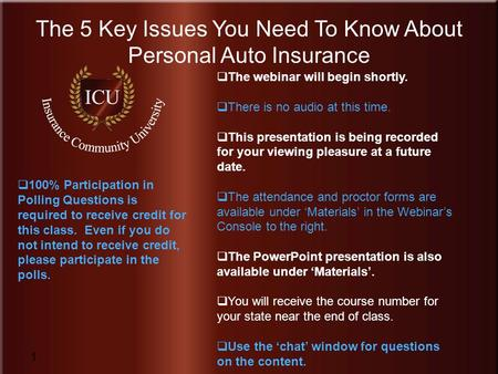 Insurance Community University The 5 Key Issues You Need To Know About Personal Auto Insurance 1  The webinar will begin shortly.  There is no audio.