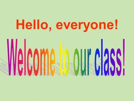 Hello, everyone!. A Lesson Plan  Subject: English  Name: Zhang lin  Class: Two  Time: Mat.10  Content: SB Ⅰ A Unit2 English Around the World  Teaching.