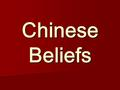 Chinese Beliefs. Background Founded by Siddhartha Gautama around 563 B.C.E. Founded by Siddhartha Gautama around 563 B.C.E. 360 million followers (3-5.