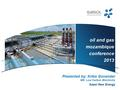Presented by: Kribs Govender GM: Low Carbon Electricity Sasol New Energy oil and gas mozambique conference 2013.