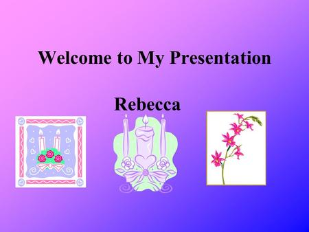 Welcome to My Presentation Rebecca. My School Timeline.
