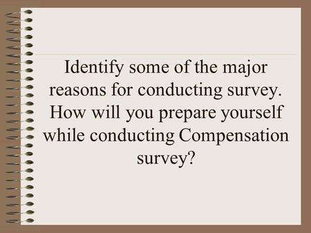Identify some of the major reasons for conducting survey