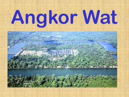Angkor Wat. Angkor is located in Cambodia. Where.