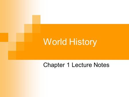World History Chapter 1 Lecture Notes. Before History The period before history—prehistory—is the period for which we have no written records. We know.