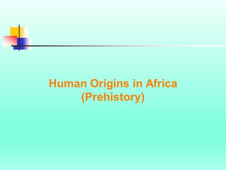 "Human Origins in Africa (Prehistory). Common Chronological Terms B.C. - ""Before Christ."" Refers to a date so many years before the birth of Jesus Christ."