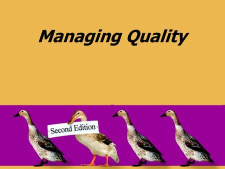 Managing Quality. © 2008 Pearson Prentice Hall --- Introduction to Operations and Supply Chain Management, 2/e --- Bozarth and Handfield, ISBN: 0131791036.
