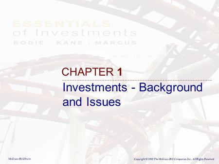 McGraw-Hill/Irwin Copyright © 2008 The McGraw-Hill Companies, Inc., All Rights Reserved. CHAPTER 1 Investments - Background and Issues.