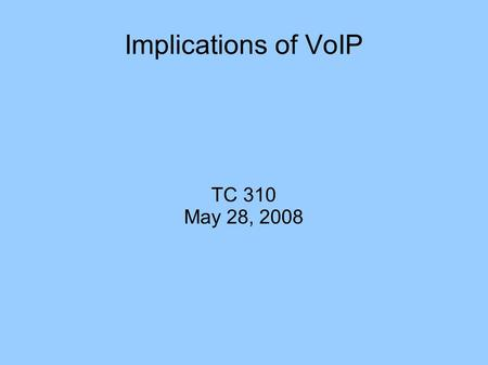 Implications of VoIP TC 310 May 28, 2008. Questions from Reviews Duty to Interconnect Reciprocal compensation Line of business v statutory line of business.