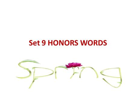 Set 9 HONORS WORDS. Aesthetic - adj Relating to beauty or the appreciation of beaaty; pleasing in appearance The new website website features a number.