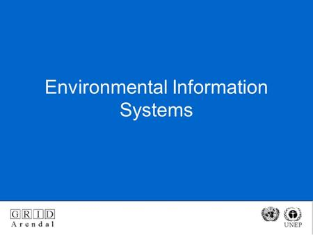 Environmental Information Systems. Goal of environment systems goal of environmental systems to create such information systems that helps implement environmental.