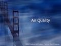 Air Quality 2006 Prentice Hall Science Explorer- Earth Science.